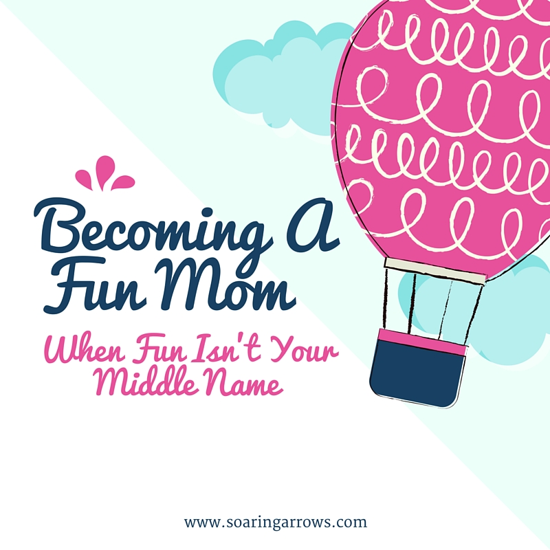 Becoming A Fun Mom