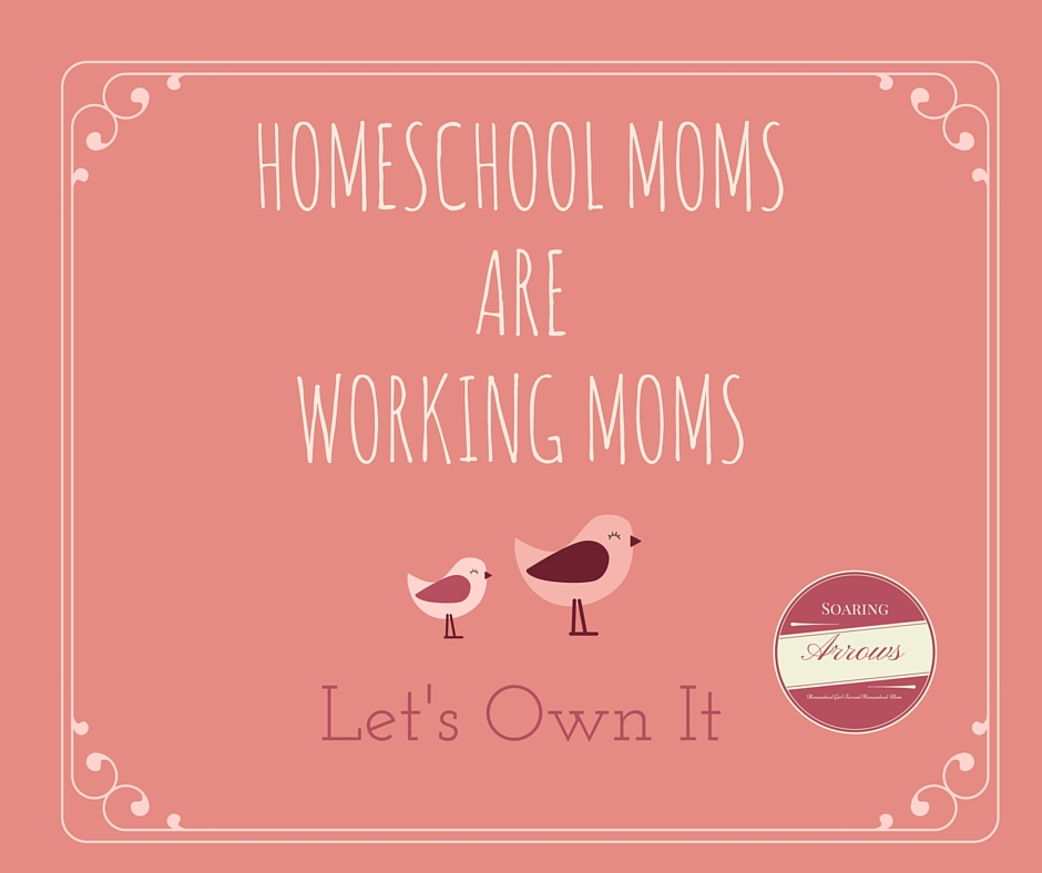 Homeschool Moms are Working Moms. (1)